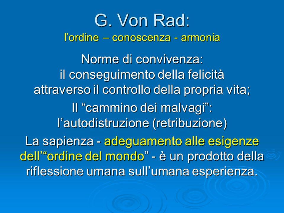 """G. Von Rad: l'ordine – conoscenza - armonia Norme di convivenza: il conseguimento della felicità attraverso il controllo della propria vita; Il """"cammi"""