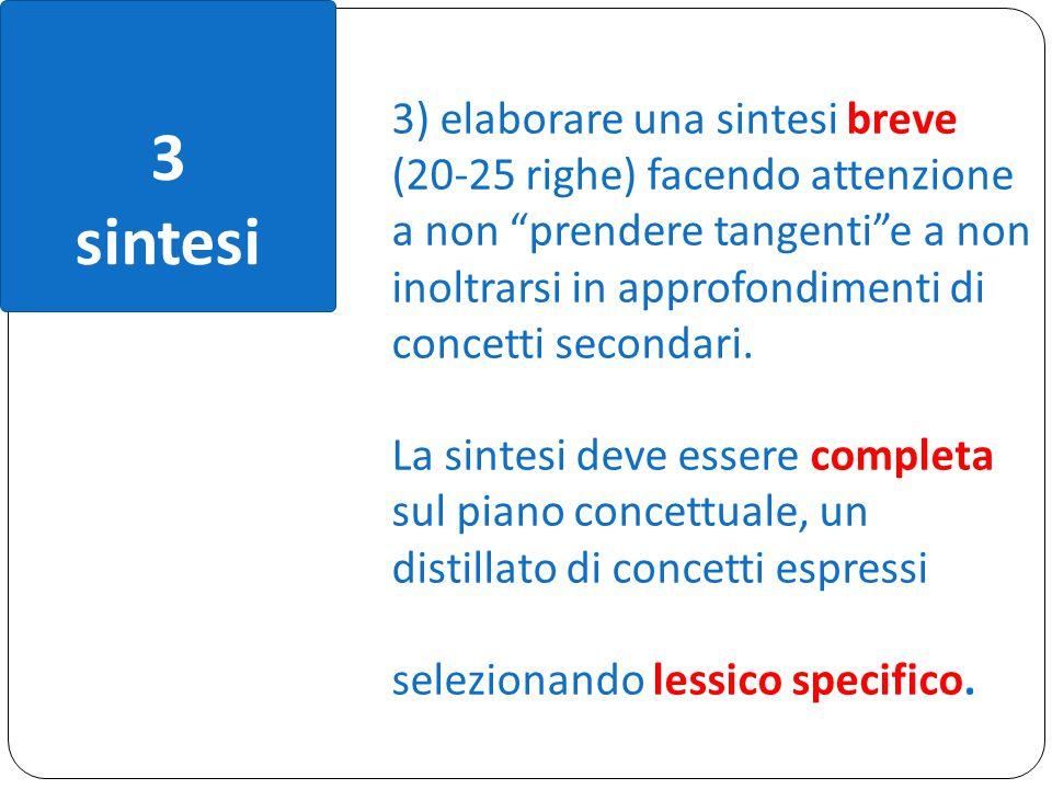"""3 sintesi 3) elaborare una sintesi breve (20-25 righe) facendo attenzione a non """"prendere tangenti""""e a non inoltrarsi in approfondimenti di concetti s"""