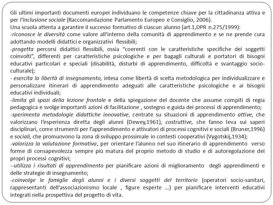 Gli ultimi importanti documenti europei individuano le competenze chiave per la cittadinanza attiva e per l'inclusione sociale (Raccomandazione Parlam
