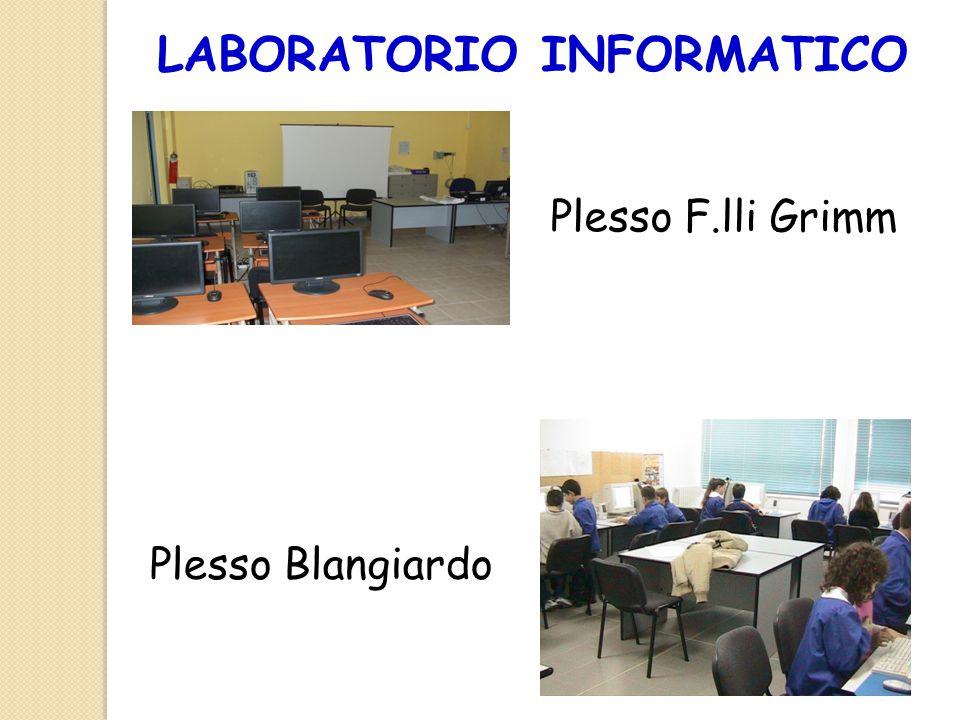 LABORATORIO INFORMATICO Plesso F.lli Grimm Plesso Blangiardo