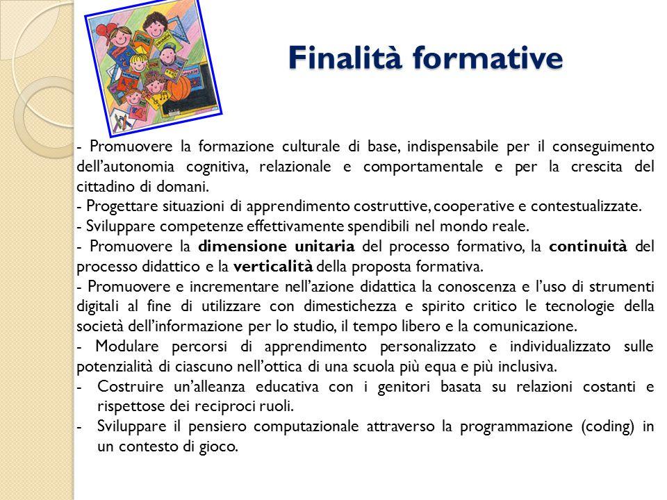 Finalità formative Finalità formative - Promuovere la formazione culturale di base, indispensabile per il conseguimento dell'autonomia cognitiva, rela