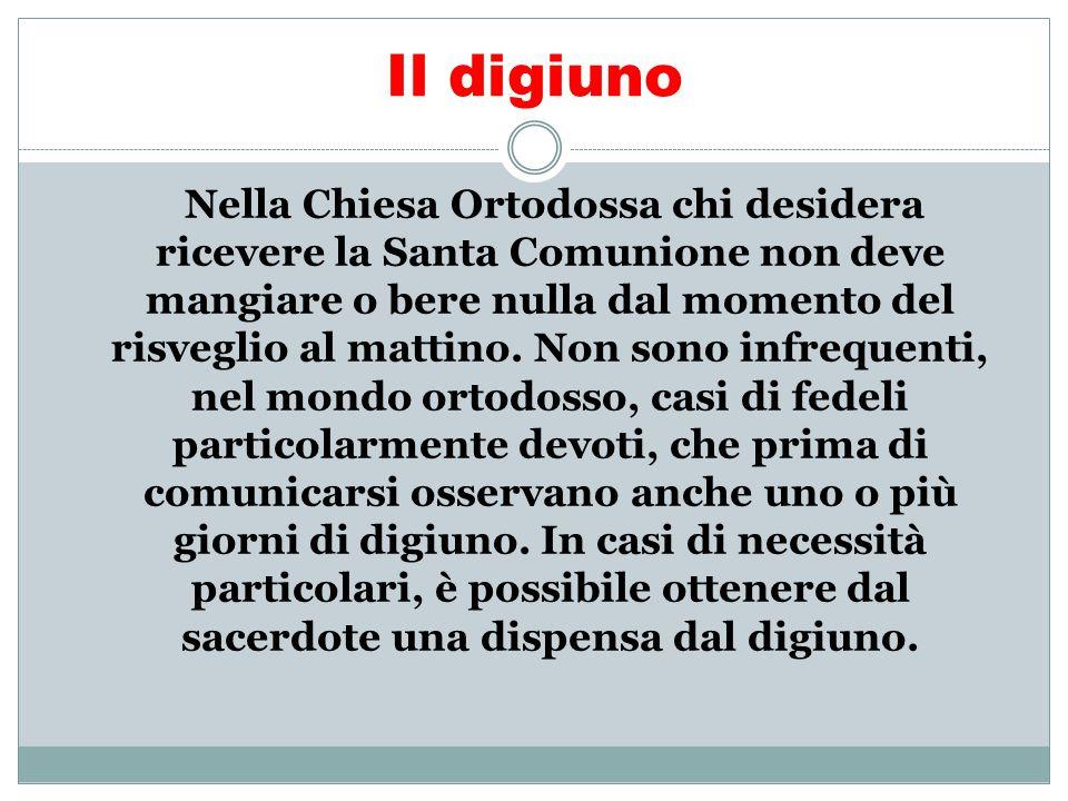 Il digiuno Nella Chiesa Ortodossa chi desidera ricevere la Santa Comunione non deve mangiare o bere nulla dal momento del risveglio al mattino. Non so