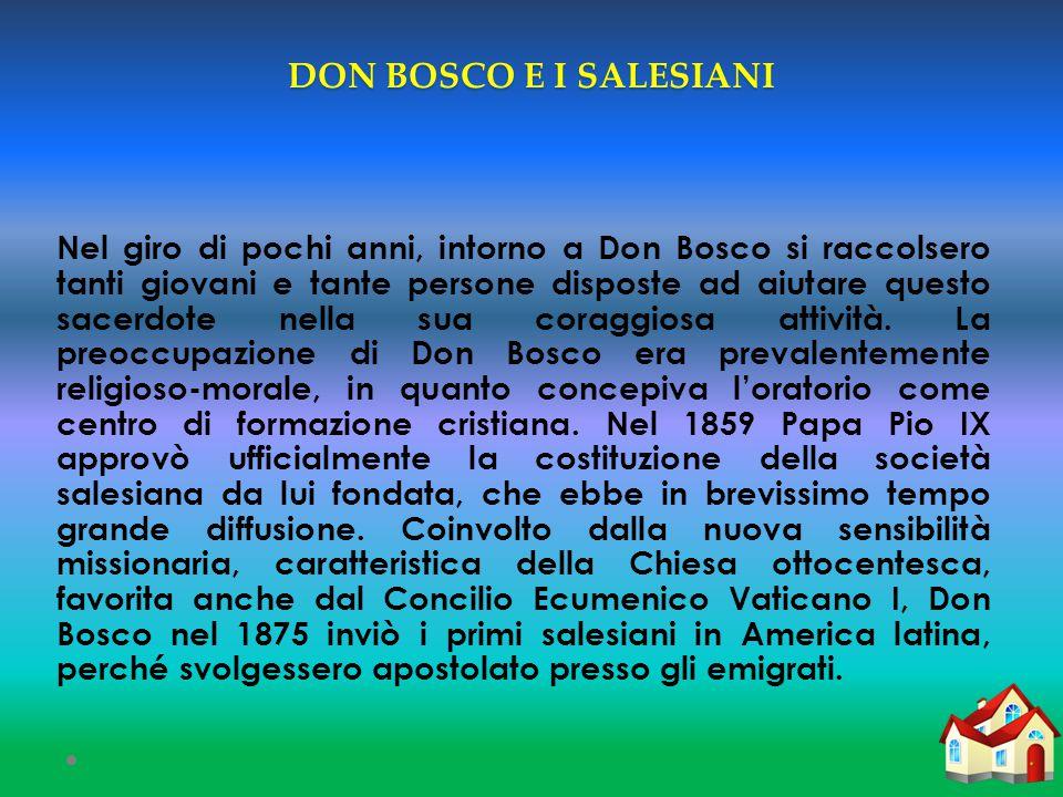 DON BOSCO E I SALESIANI Nel giro di pochi anni, intorno a Don Bosco si raccolsero tanti giovani e tante persone disposte ad aiutare questo sacerdote nella sua coraggiosa attività.