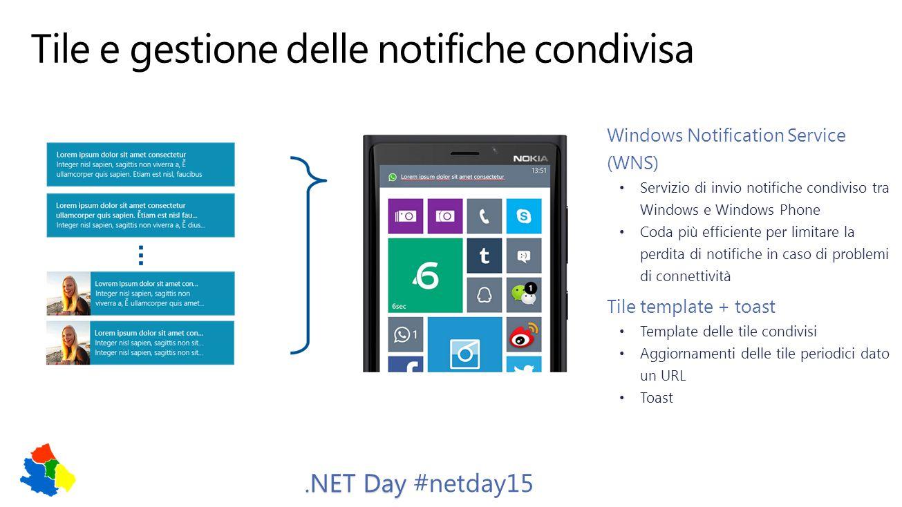 Windows Notification Service (WNS) Servizio di invio notifiche condiviso tra Windows e Windows Phone Coda più efficiente per limitare la perdita di no