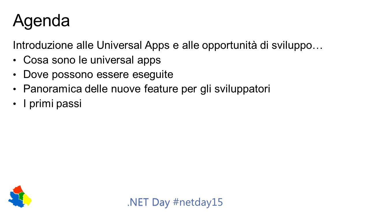 .NET Day.NET Day #netday15 80% XAML condiviso 20% XAML specifico CommonSignature Optimized DatePicker TimePicker CommandBar AppBar Button CheckBox RadioButtonProgressBar Slider ToggleSwitch Hub Pivot ListView GridView