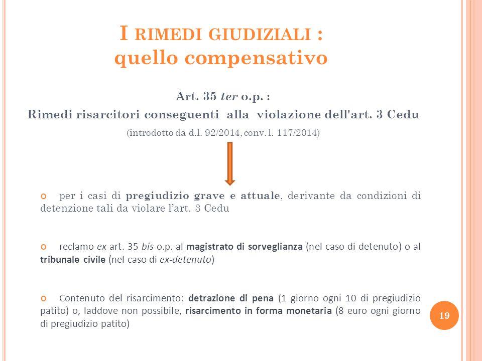 I RIMEDI GIUDIZIALI : quello compensativo Art. 35 ter o.p. : Rimedi risarcitori conseguenti alla violazione dell'art. 3 Cedu (introdotto da d.l. 92/20