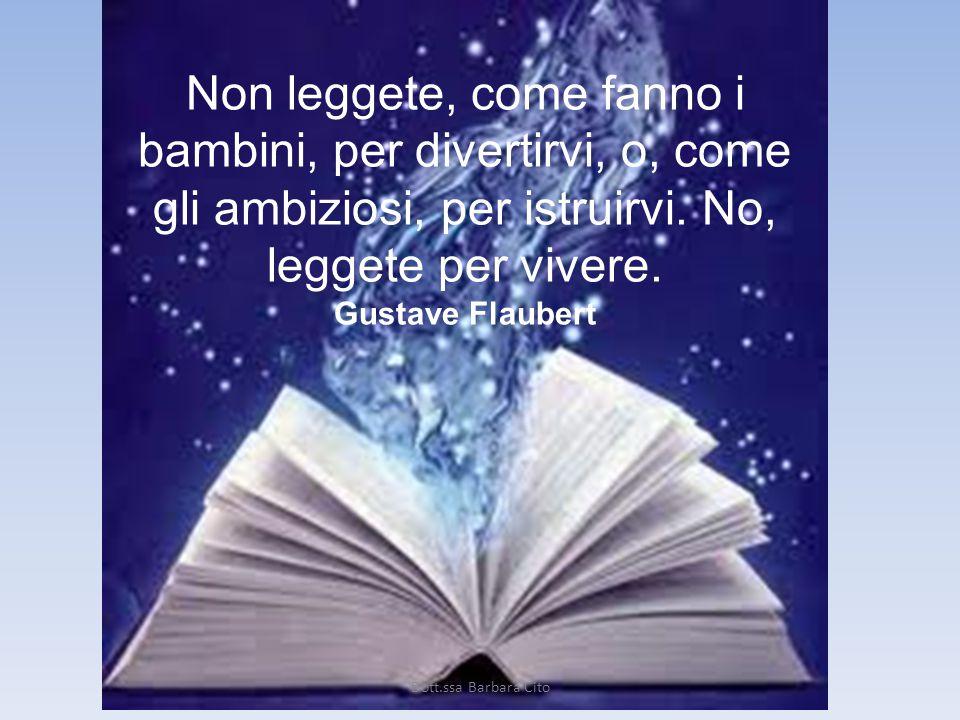 Non leggete, come fanno i bambini, per divertirvi, o, come gli ambiziosi, per istruirvi.