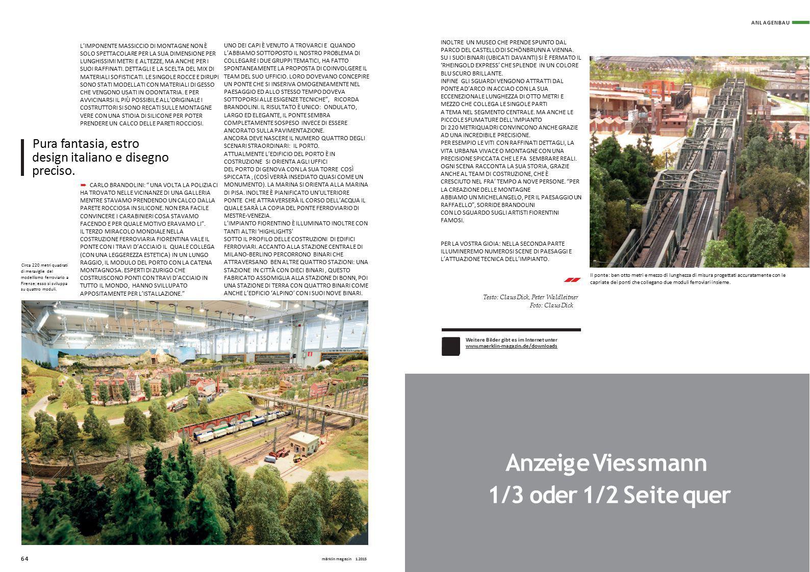 ANL AGENBAU Weitere Bilder gibt es im Internet unter www.maerklin-magazin.de/downloads www.maerklin-magazin.de/downloads L'IMPONENTE MASSICCIO DI MONT