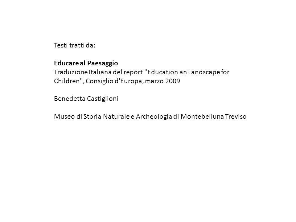 Testi tratti da: Educare al Paesaggio Traduzione Italiana del report