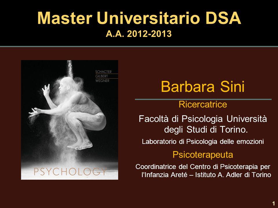 Master Universitario DSA A.A. 2012-2013 1 Barbara Sini Ricercatrice Facoltà di Psicologia Università degli Studi di Torino. Laboratorio di Psicologia