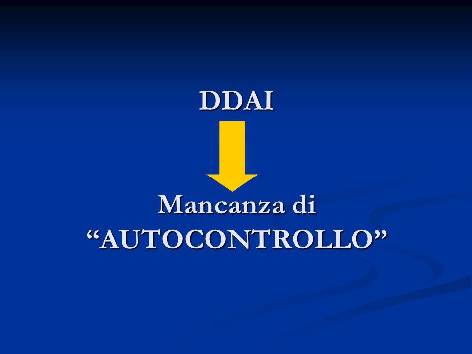 """DDAI Mancanza di """"AUTOCONTROLLO"""""""