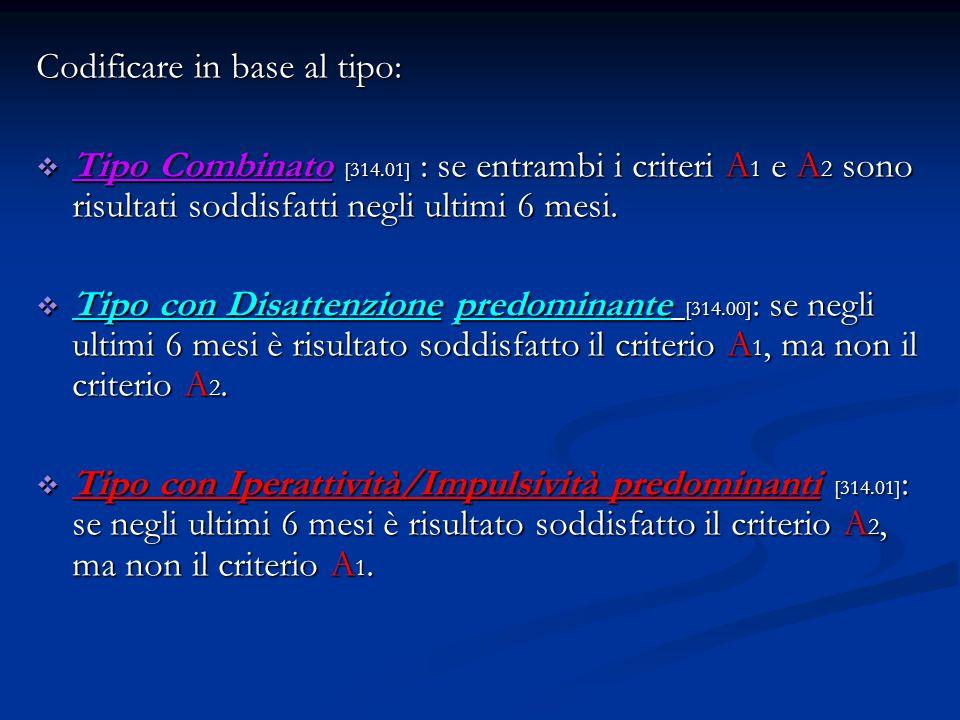 Codificare in base al tipo:  Tipo Combinato [314.01] : se entrambi i criteri A 1 e A 2 sono risultati soddisfatti negli ultimi 6 mesi.