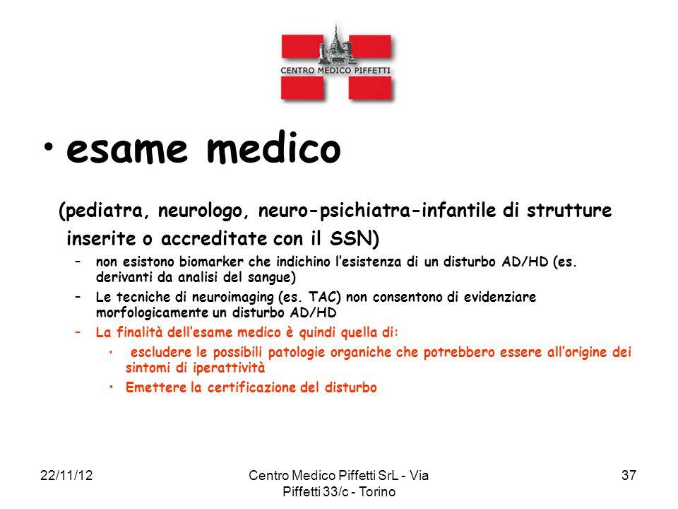 22/11/12Centro Medico Piffetti SrL - Via Piffetti 33/c - Torino 37 esame medico (pediatra, neurologo, neuro-psichiatra-infantile di strutture inserite