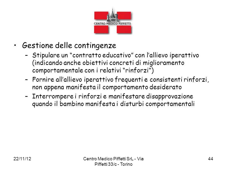 """22/11/12Centro Medico Piffetti SrL - Via Piffetti 33/c - Torino 44 Gestione delle contingenze –Stipulare un """"contratto educativo"""" con l'allievo iperat"""