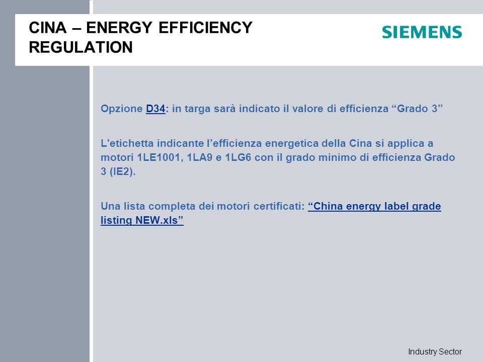"""Industry Sector CINA – ENERGY EFFICIENCY REGULATION Opzione D34: in targa sarà indicato il valore di efficienza """"Grado 3""""D34 L'etichetta indicante l'e"""