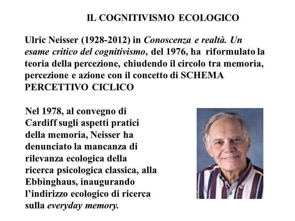Ulric Neisser (1928-2012) in Conoscenza e realtà. Un esame critico del cognitivismo, del 1976, ha riformulato la teoria della percezione, chiudendo il