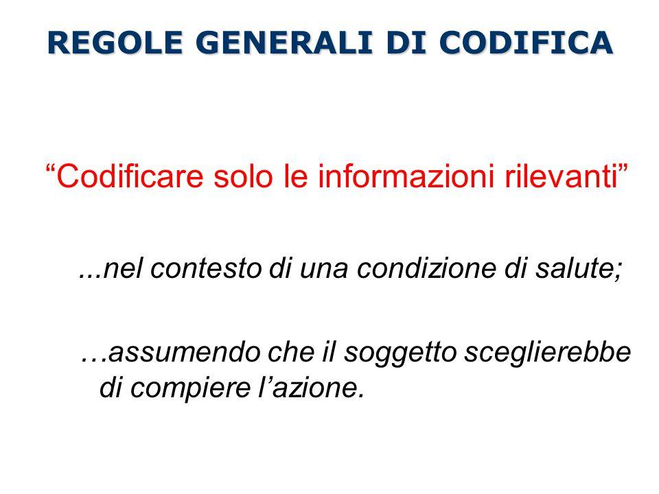Codificare solo le informazioni rilevanti ...nel contesto di una condizione di salute; …assumendo che il soggetto sceglierebbe di compiere l'azione.