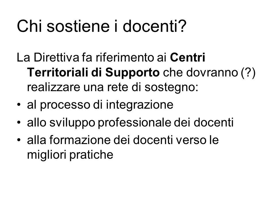Chi sostiene i docenti? La Direttiva fa riferimento ai Centri Territoriali di Supporto che dovranno (?) realizzare una rete di sostegno: al processo d