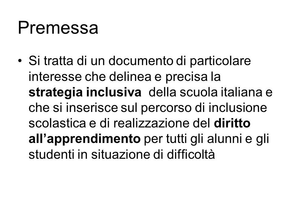 Premessa Si tratta di un documento di particolare interesse che delinea e precisa la strategia inclusiva della scuola italiana e che si inserisce sul