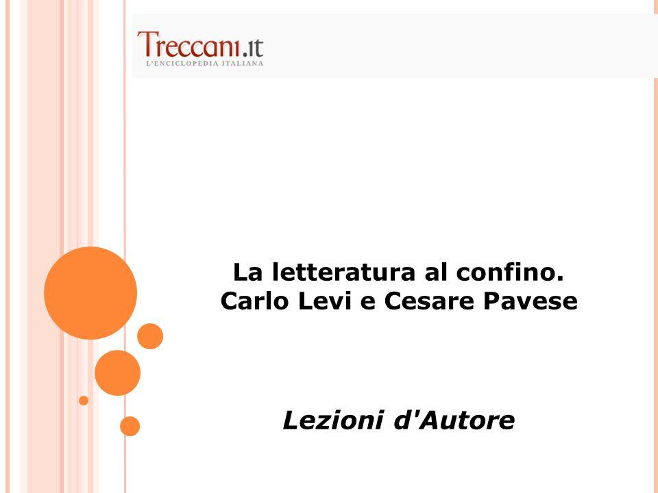 La letteratura al confino. Carlo Levi e Cesare Pavese Lezioni d Autore