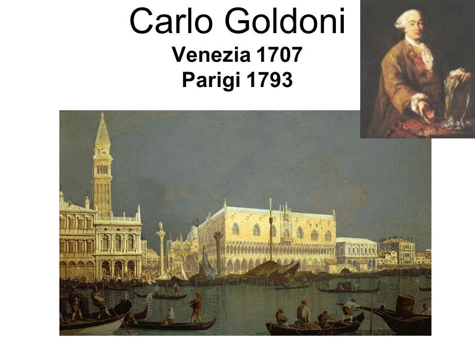 Venezia 1707 Parigi 1793 Carlo Goldoni Venezia 1707 Parigi 1793