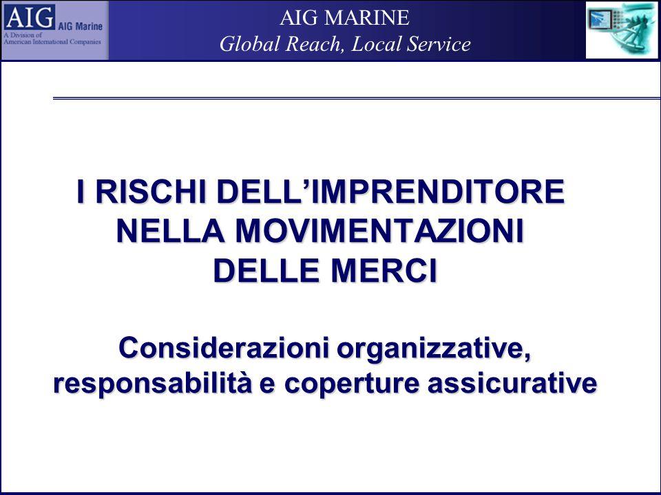 Global Reach, Local Service I RISCHI DELL'IMPRENDITORE NELLA MOVIMENTAZIONI DELLE MERCI Considerazioni organizzative, responsabilità e coperture assicurative