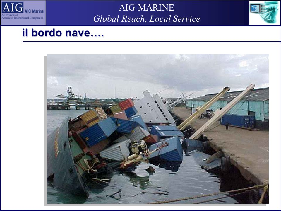 AIG MARINE Global Reach, Local Service il bordo nave….