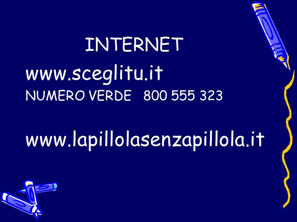 INTERNET www.sceglitu.it NUMERO VERDE 800 555 323 www.lapillolasenzapillola.it