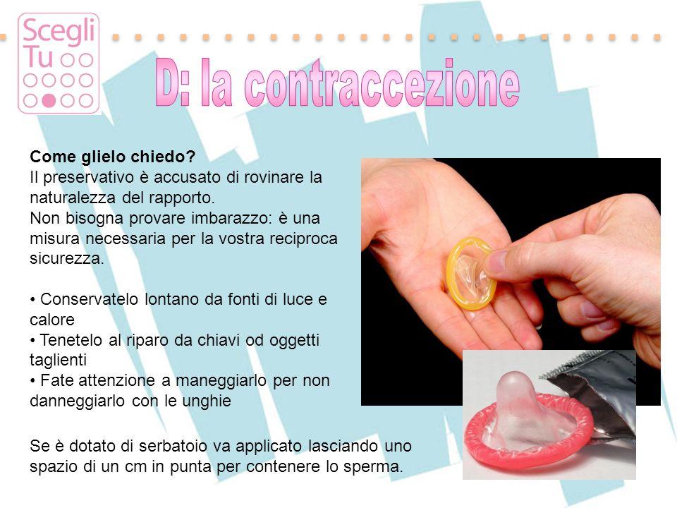 Padova, 17 maggio 2011 Come glielo chiedo? Il preservativo è accusato di rovinare la naturalezza del rapporto. Non bisogna provare imbarazzo: è una mi
