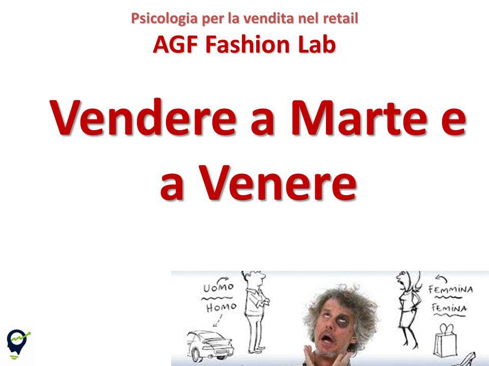 13 Vendere a Marte e a Venere Psicologia per la vendita nel retail AGF Fashion Lab