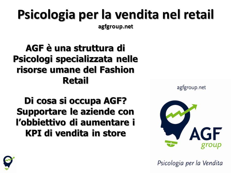 2 AGF è una struttura di Psicologi specializzata nelle risorse umane del Fashion Retail Di cosa si occupa AGF.