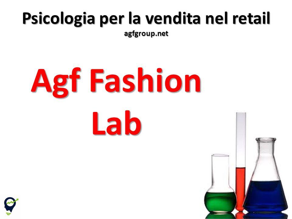 Agf Fashion Lab 9 Psicologia per la vendita nel retail agfgroup.net