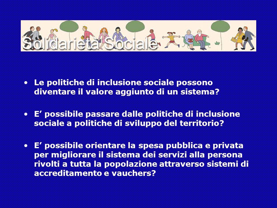 Le politiche di inclusione sociale possono diventare il valore aggiunto di un sistema? E' possibile passare dalle politiche di inclusione sociale a po