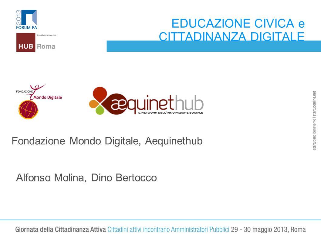EDUCAZIONE CIVICA e CITTADINANZA DIGITALE Fondazione Mondo Digitale, Aequinethub Alfonso Molina, Dino Bertocco