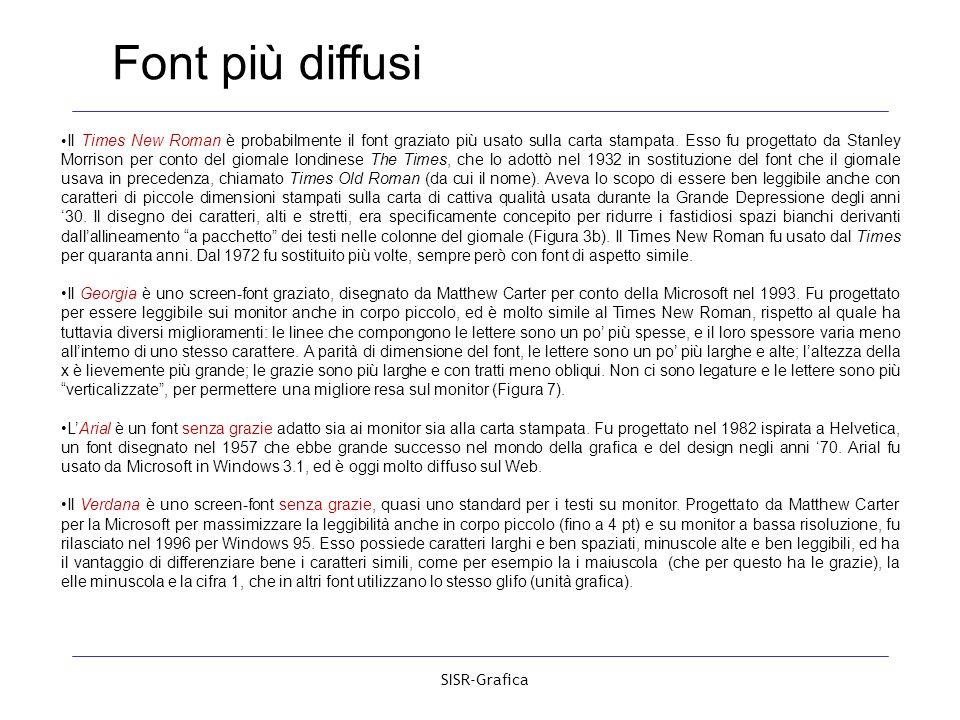 SISR-Grafica Il Times New Roman è probabilmente il font graziato più usato sulla carta stampata. Esso fu progettato da Stanley Morrison per conto del