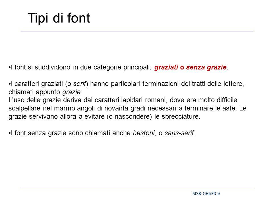 I font si suddividono in due categorie principali: graziati o senza grazie. I caratteri graziati (o serif) hanno particolari terminazioni dei tratti d