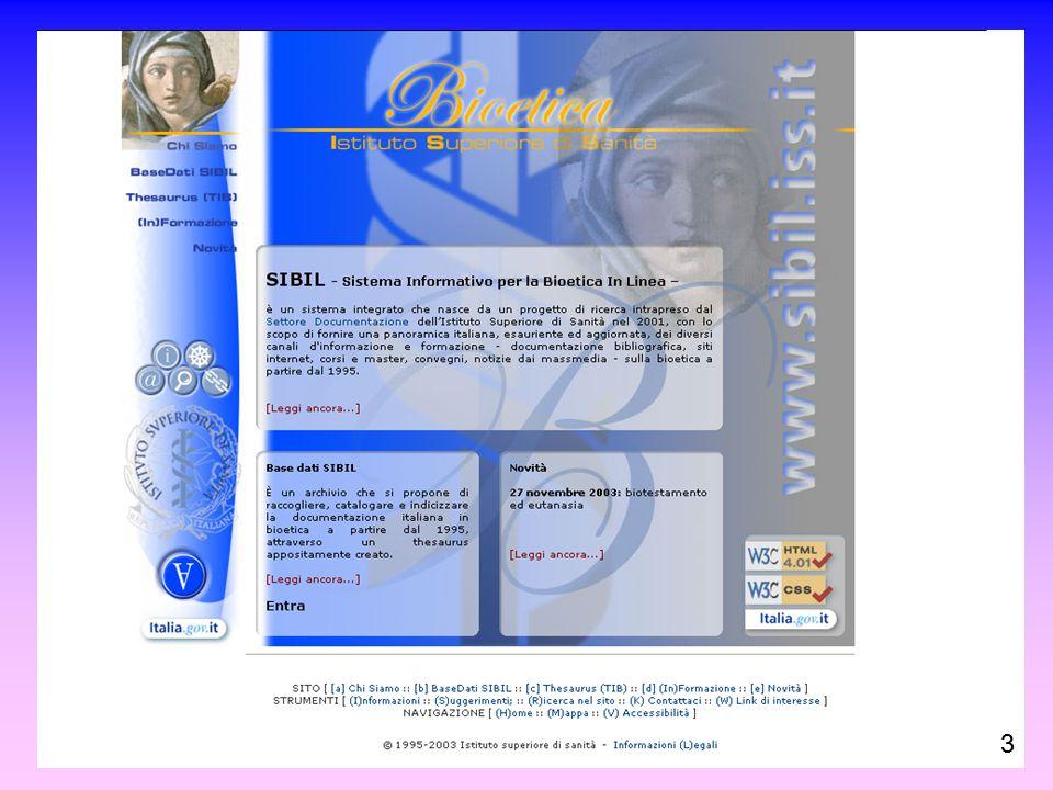 Obiettivi di SIBIL Migliorare l'accesso all'informazione bioetica Promuoverne la diffusione su scala nazionale e internazionale Combinare e coordinare i dati provenienti dalle diverse fonti informative Agevolare la condivisione e lo scambio fra i gruppi di ricerca e i comitati etici presenti in Italia 4