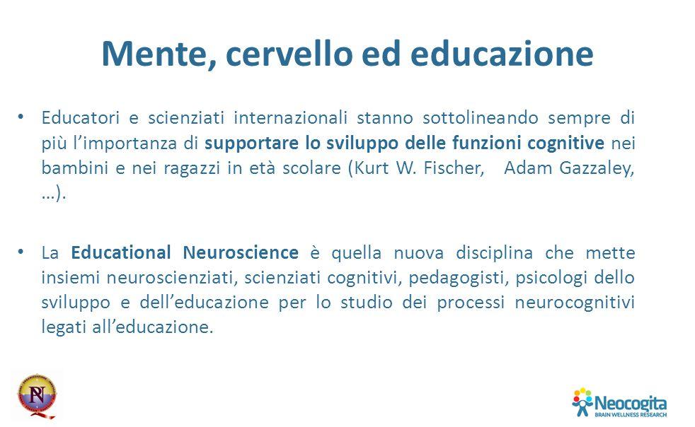 Mente, cervello ed educazione Educatori e scienziati internazionali stanno sottolineando sempre di più l'importanza di supportare lo sviluppo delle fu
