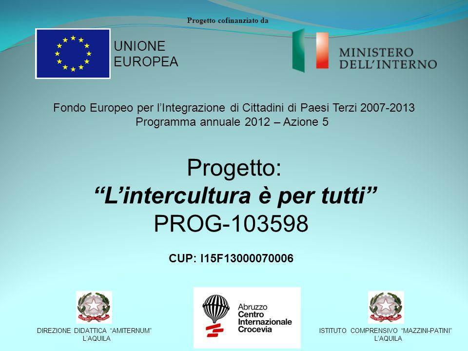 """Progetto cofinanziato da Fondo Europeo per l'Integrazione di Cittadini di Paesi Terzi 2007-2013 Programma annuale 2012 – Azione 5 Progetto: """"L'intercu"""