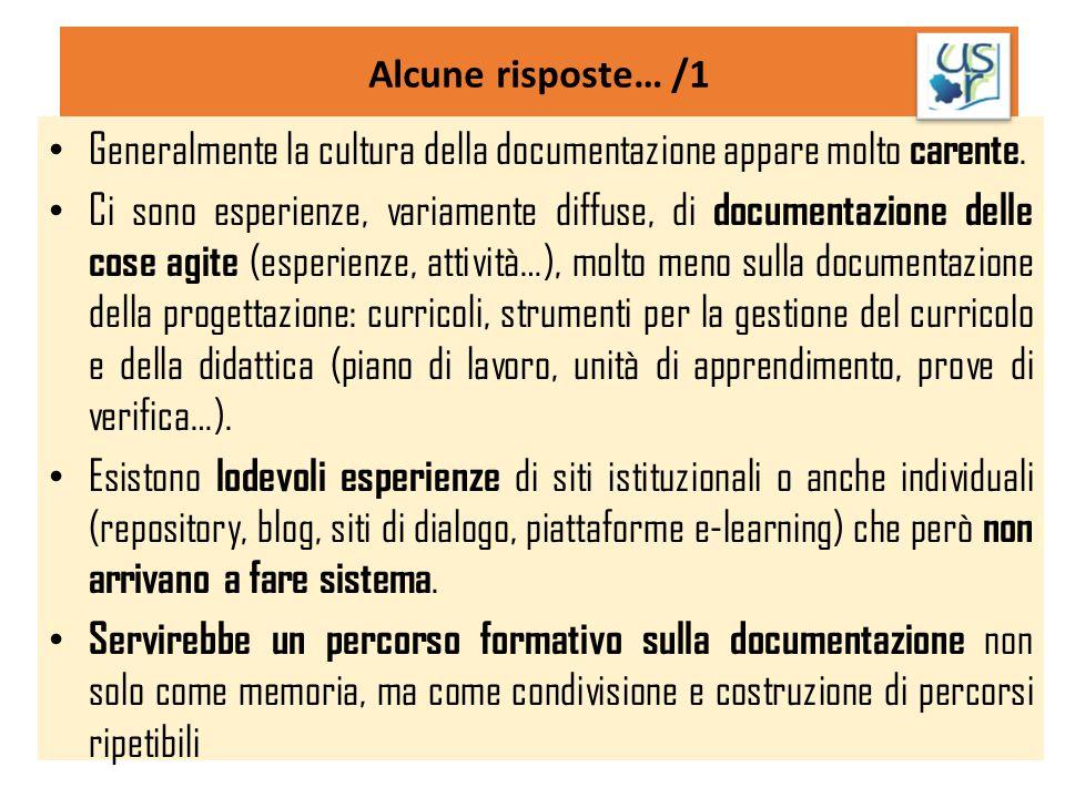 Alcune risposte… /1 Generalmente la cultura della documentazione appare molto carente. Ci sono esperienze, variamente diffuse, di documentazione delle