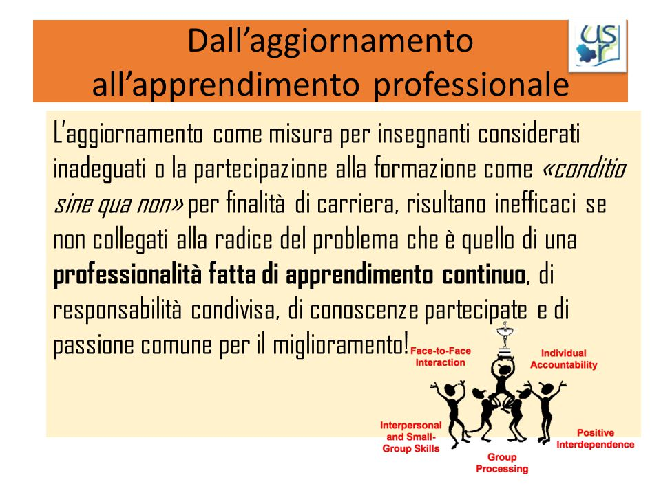 Dall'aggiornamento all'apprendimento professionale L'aggiornamento come misura per insegnanti considerati inadeguati o la partecipazione alla formazio