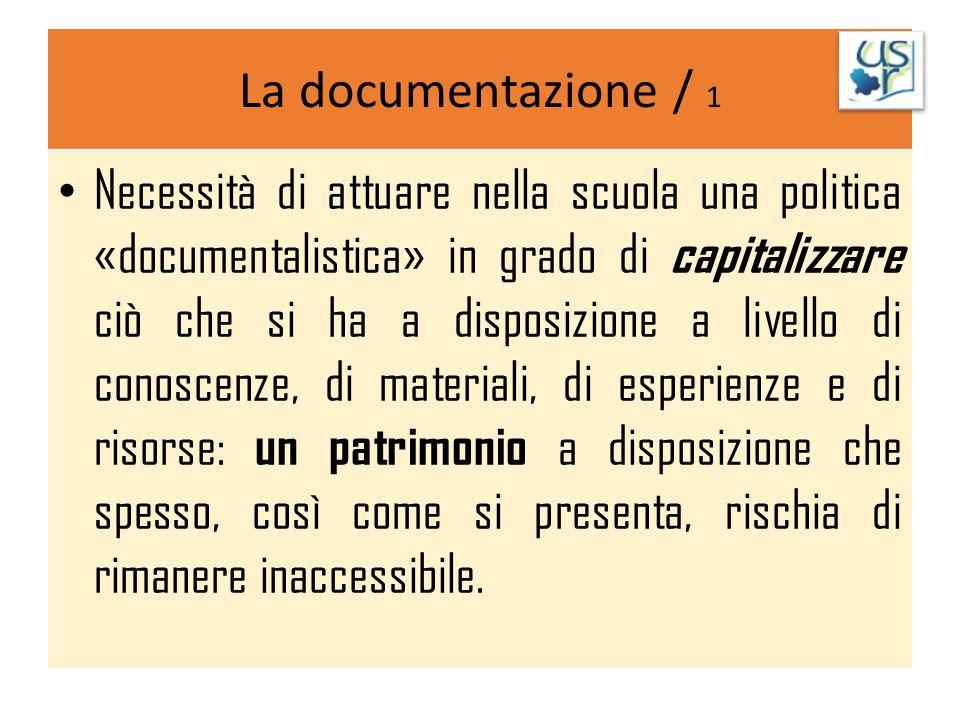La documentazione / 1 Necessità di attuare nella scuola una politica «documentalistica» in grado di capitalizzare ciò che si ha a disposizione a livel