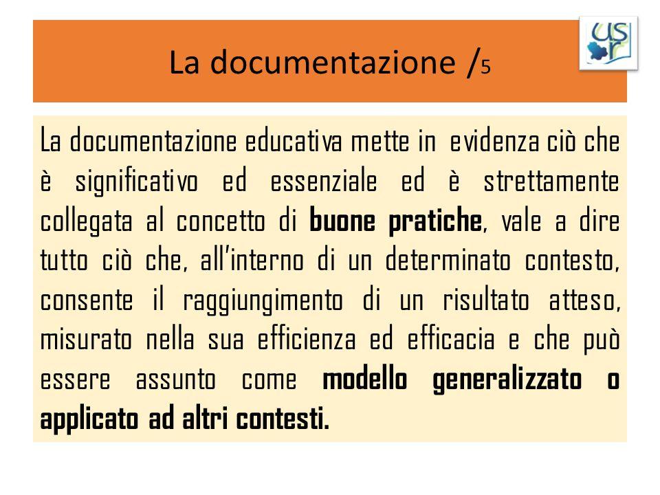 La documentazione / 5 La documentazione educativa mette in evidenza ciò che è significativo ed essenziale ed è strettamente collegata al concetto di b