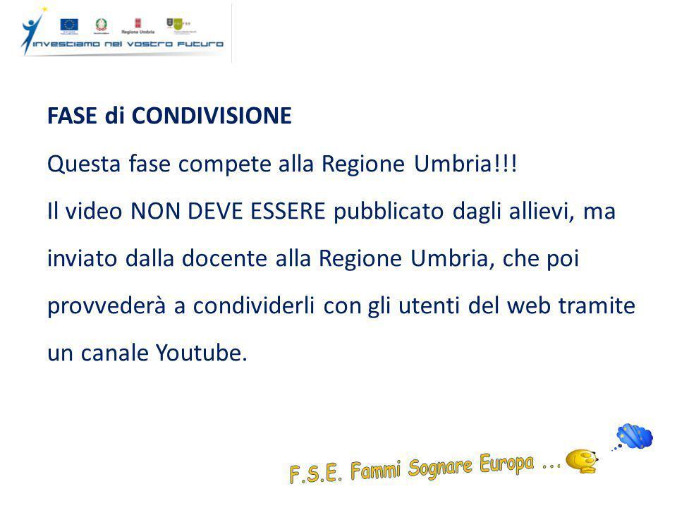 FASE di CONDIVISIONE Questa fase compete alla Regione Umbria!!.