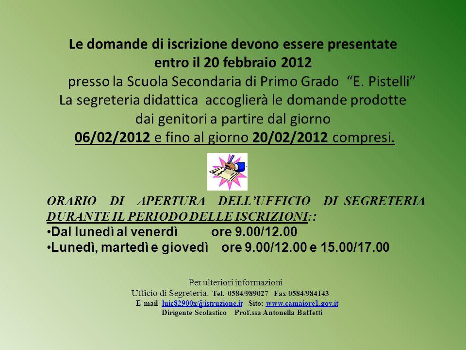 """Le domande di iscrizione devono essere presentate entro il 20 febbraio 2012 presso la Scuola Secondaria di Primo Grado """"E. Pistelli"""" La segreteria did"""