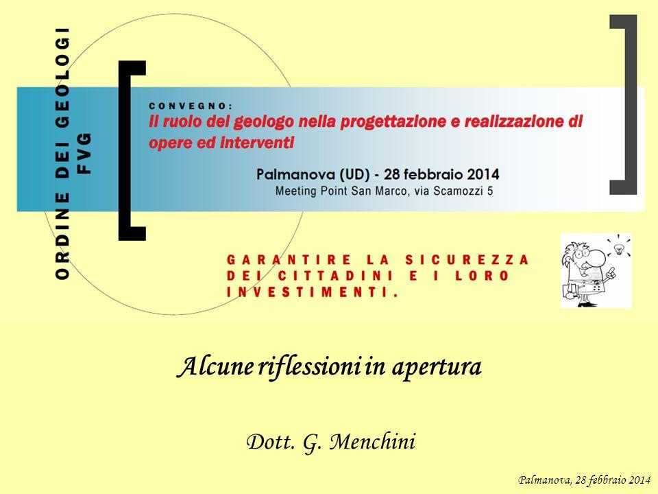 Alcune riflessioni in apertura Dott. G. Menchini Palmanova, 28 febbraio 2014