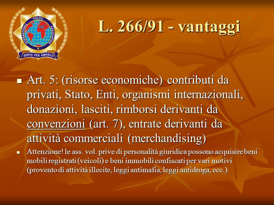 Art. 5: (risorse economiche) contributi da privati, Stato, Enti, organismi internazionali, donazioni, lasciti, rimborsi derivanti da convenzioni (art.