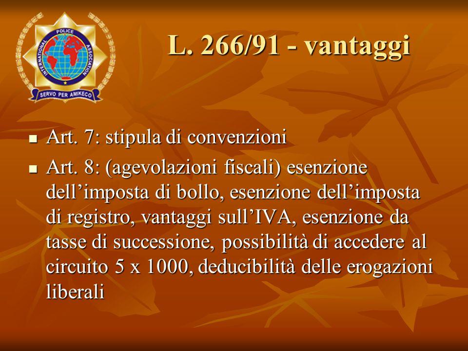 Art. 7: stipula di convenzioni Art. 7: stipula di convenzioni Art. 8: (agevolazioni fiscali) esenzione dell'imposta di bollo, esenzione dell'imposta d