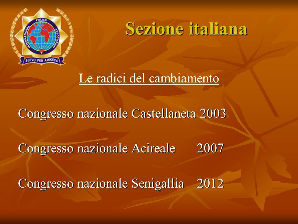 Le radici del cambiamento Congresso nazionale Castellaneta 2003 Congresso nazionale Acireale 2007 Congresso nazionale Senigallia2012 Sezione italiana