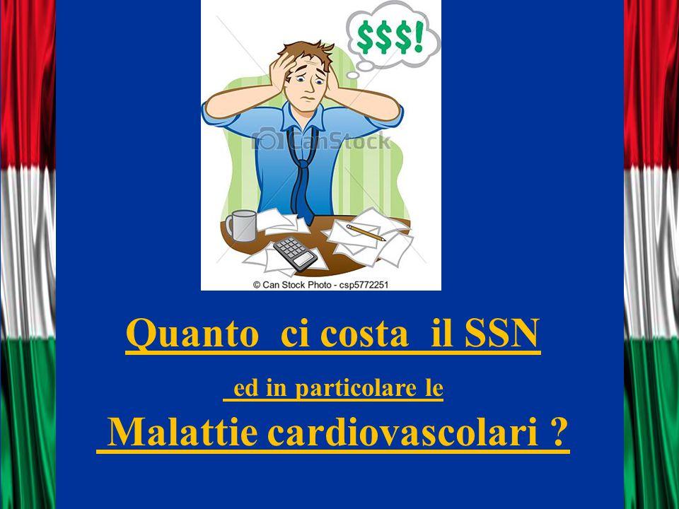 Quanto ci costa il SSN ed in particolare le Malattie cardiovascolari ?